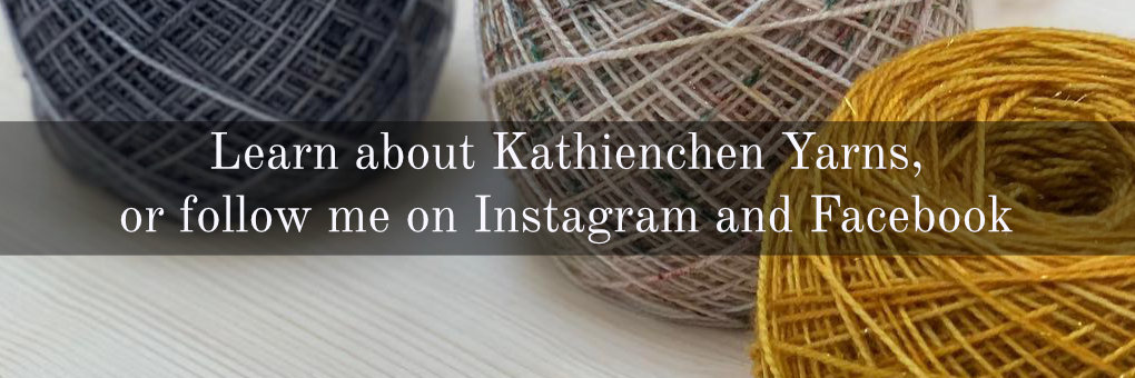 Learn about Kathienchen Yarns, or follow me on Instagram and Facebook